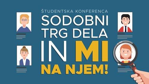 Študentska konferenca: Sodobni trg dela in mi na njem!